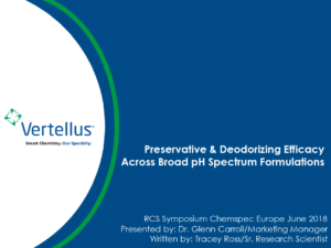 11. Preservative and Deodorizing Efficacy by Vertellus for RCS Chemspec 2018 Redacted2