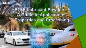 13. AGCCE PTFE lubricant powders a guide to applications properties and processing
